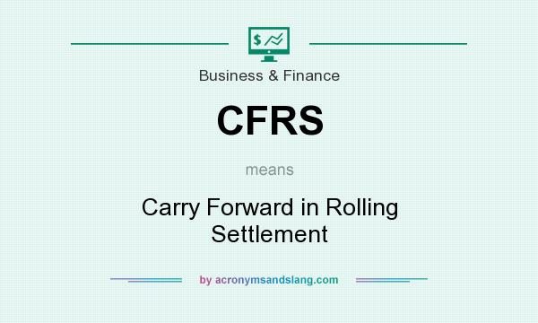 What does CFRS mean? It stands for Carry Forward in Rolling Settlement