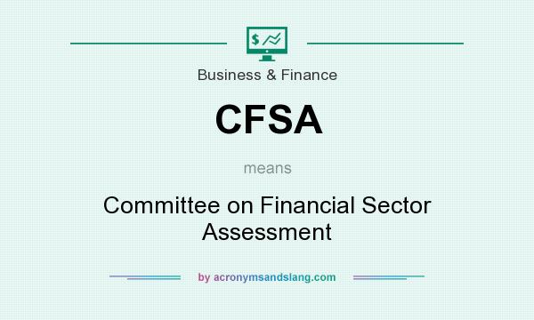 What does CFSA mean? It stands for Committee on Financial Sector Assessment