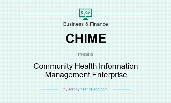 What does CHIME mean? It stands for Community Health Information Management Enterprise