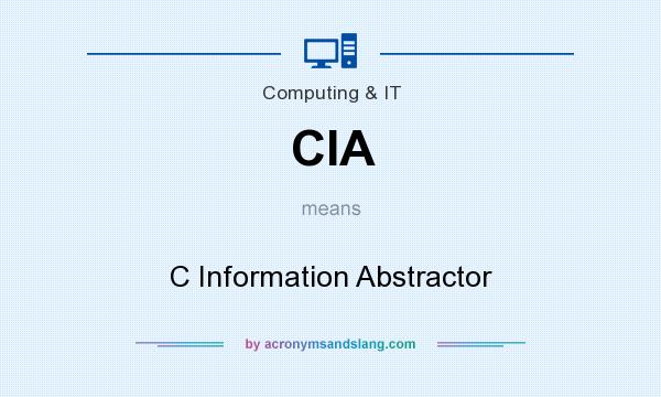 What does CIA mean? It stands for C Information Abstractor