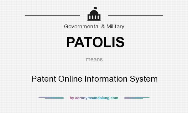 What does PATOLIS mean? It stands for Patent Online Information System