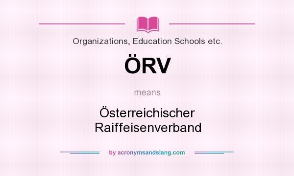 What does ÖRV mean? It stands for Österreichischer Raiffeisenverband