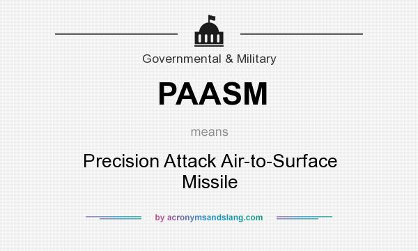 What does PAASM mean? It stands for Precision Attack Air-to-Surface Missile