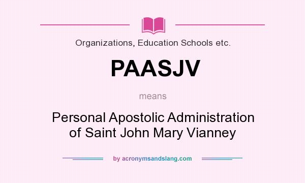What does PAASJV mean? It stands for Personal Apostolic Administration of Saint John Mary Vianney