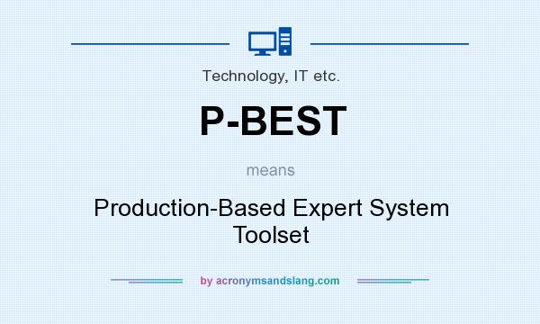 What does P-BEST mean? It stands for Production-Based Expert System Toolset
