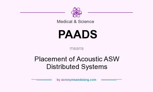What does PAADS mean? It stands for Placement of Acoustic ASW Distributed Systems