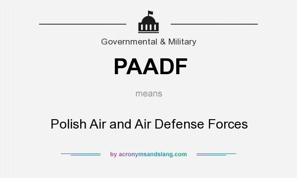 What does PAADF mean? It stands for Polish Air and Air Defense Forces