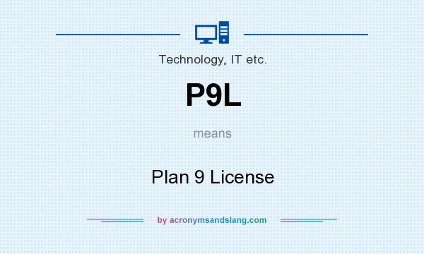 What does P9L mean? It stands for Plan 9 License
