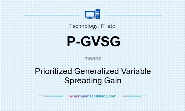 What does P-GVSG mean? It stands for Prioritized Generalized Variable Spreading Gain