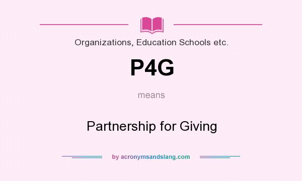 What does P4G mean? It stands for Partnership for Giving
