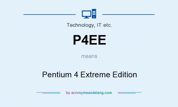 What does P4EE mean? It stands for Pentium 4 Extreme Edition