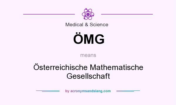 What does ÖMG mean? It stands for Österreichische Mathematische Gesellschaft