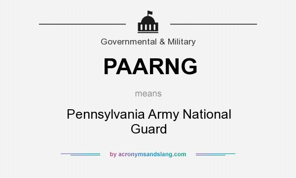 What does PAARNG mean? It stands for Pennsylvania Army National Guard