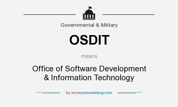 What does OSDIT mean? It stands for Office of Software Development & Information Technology