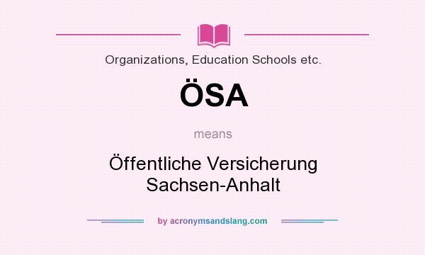 What does ÖSA mean? It stands for Öffentliche Versicherung Sachsen-Anhalt