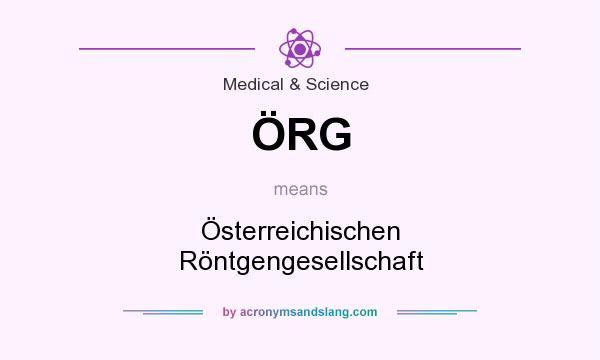 What does ÖRG mean? It stands for Österreichischen Röntgengesellschaft