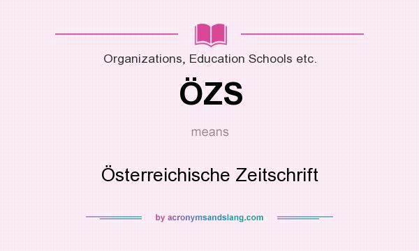 What does ÖZS mean? It stands for Österreichische Zeitschrift
