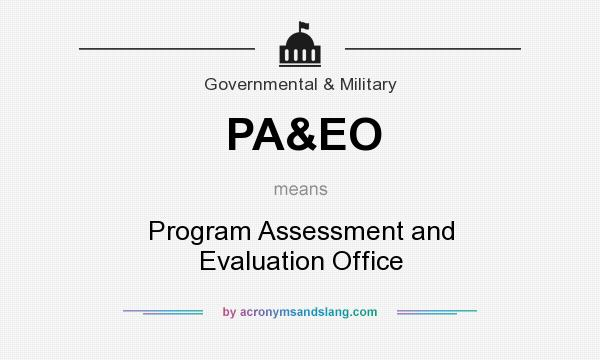 What does PA&EO mean? It stands for Program Assessment and Evaluation Office