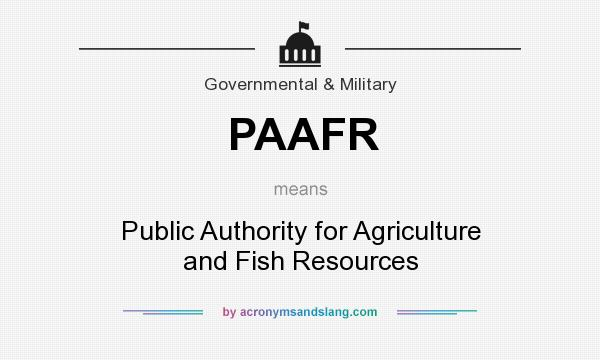 What does PAAFR mean? It stands for Public Authority for Agriculture and Fish Resources