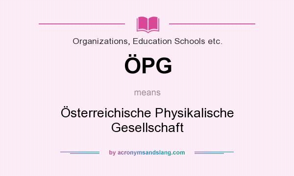 What does ÖPG mean? It stands for Österreichische Physikalische Gesellschaft