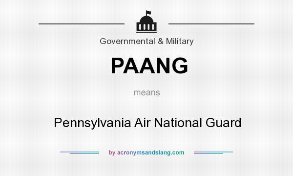 What does PAANG mean? It stands for Pennsylvania Air National Guard