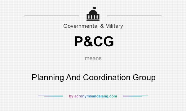 What does P&CG mean? It stands for Planning And Coordination Group