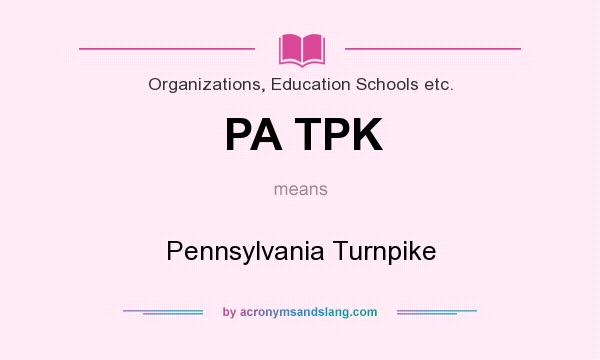 What does PA TPK mean? It stands for Pennsylvania Turnpike