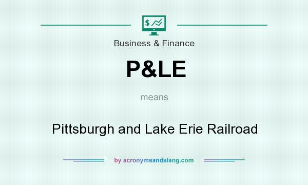 What does P&LE mean? It stands for Pittsburgh and Lake Erie Railroad