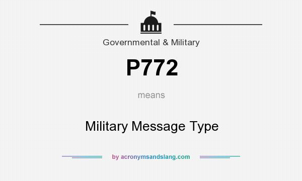 What does P772 mean? It stands for Military Message Type