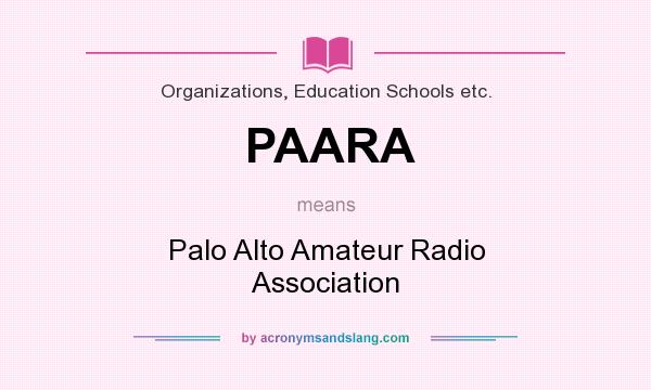 What does PAARA mean? It stands for Palo Alto Amateur Radio Association