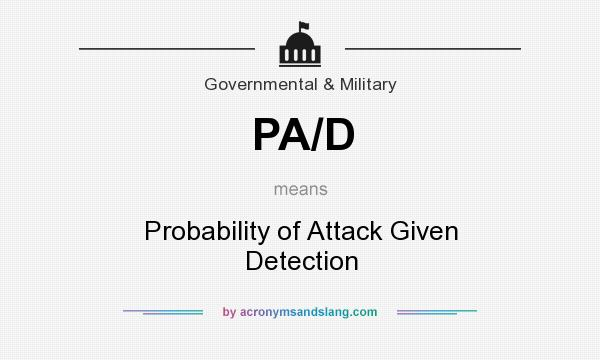 What does PA/D mean? It stands for Probability of Attack Given Detection