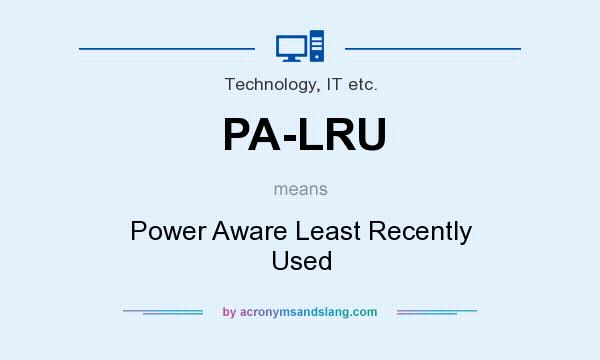 What does PA-LRU mean? It stands for Power Aware Least Recently Used