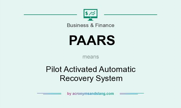 What does PAARS mean? It stands for Pilot Activated Automatic Recovery System