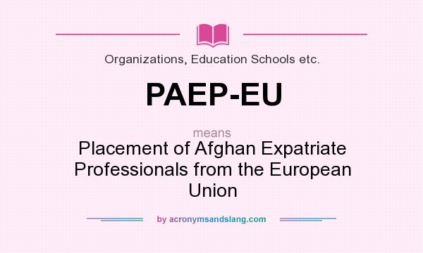 what does paep eu definition of paep eu paep eu stands for placement of afghan