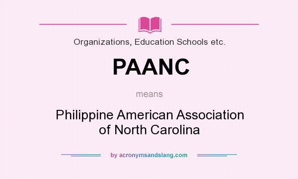 What does PAANC mean? It stands for Philippine American Association of North Carolina