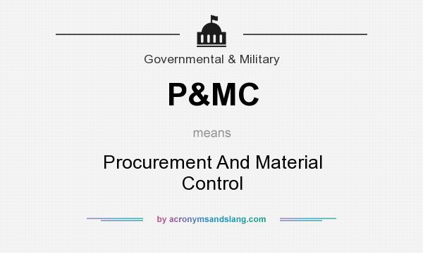 What does P&MC mean? It stands for Procurement And Material Control