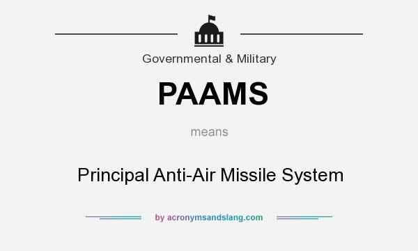 What does PAAMS mean? It stands for Principal Anti-Air Missile System