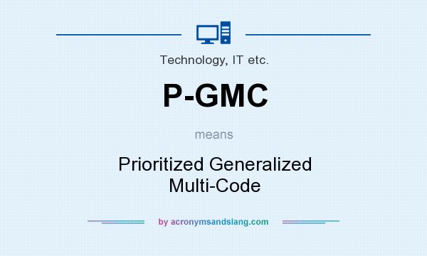 What does P-GMC mean? It stands for Prioritized Generalized Multi-Code
