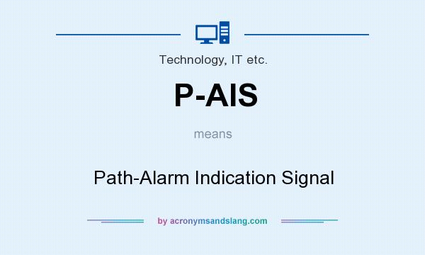 What does P-AIS mean? It stands for Path-Alarm Indication Signal