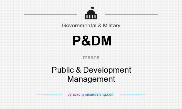 What does P&DM mean? It stands for Public & Development Management