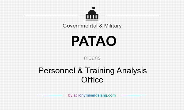 What does PATAO mean? It stands for Personnel & Training Analysis Office