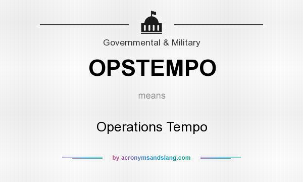 What does OPSTEMPO mean? It stands for Operations Tempo