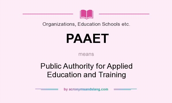 What does PAAET mean? It stands for Public Authority for Applied Education and Training