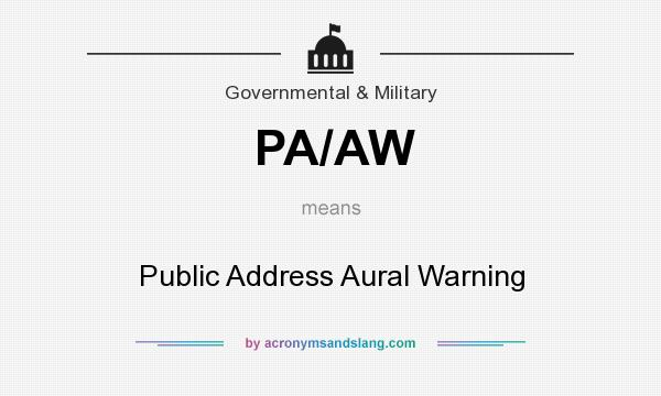 What does PA/AW mean? It stands for Public Address Aural Warning
