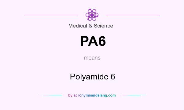 What does PA6 mean? It stands for Polyamide 6