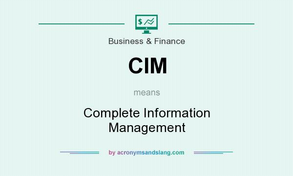 What does CIM mean? It stands for Complete Information Management