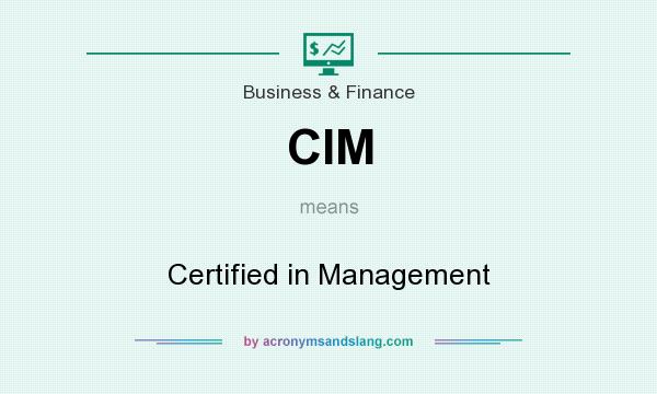 What does CIM mean? It stands for Certified in Management