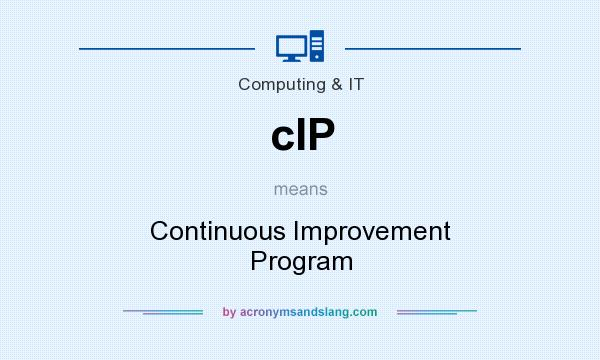 What does cIP mean? It stands for Continuous Improvement Program
