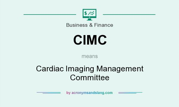 What does CIMC mean? It stands for Cardiac Imaging Management Committee