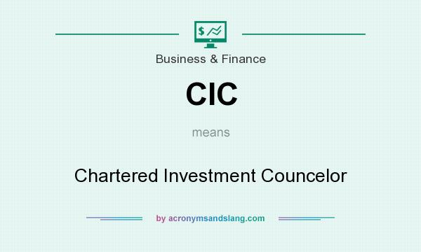 What does CIC mean? It stands for Chartered Investment Councelor
